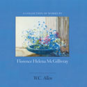 A Collection of Works by Florence Helena McGillivray by WC Allen